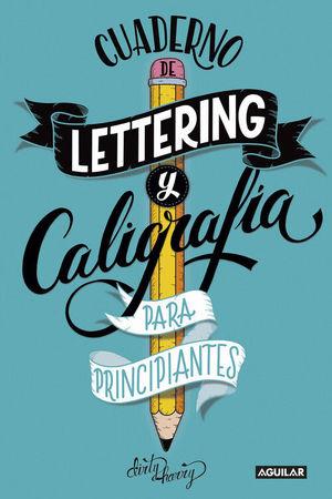 CUADERNO DE LETTERING Y CALIGRAFÍA CREATIVA PARA PRINCIPIANTES