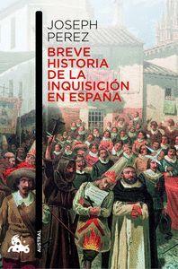BREVE HISTORIA DE LA INQUISICION EN ESPAÑA