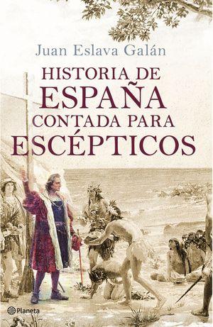 HISTORIA DE ESPAÑA CONTADA PARA ESCEPTICOS (