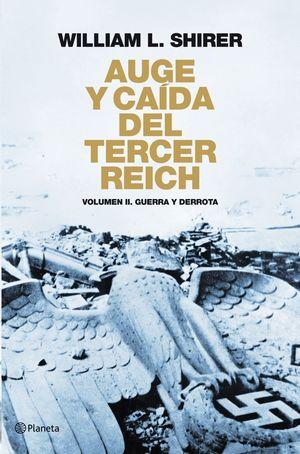 AUGE Y CAÍDA DEL TERCER REICH VOLUMEN II