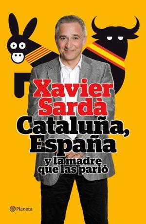 CATALUÑA, ESPAÑA Y LA MADRE QUE LAS PARIÓ
