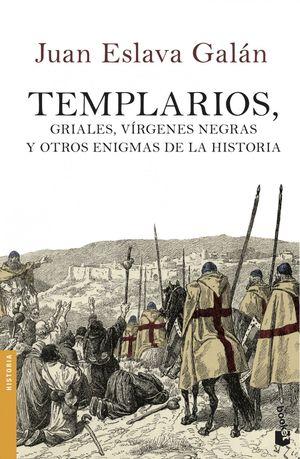 TEMPLARIOS GRIALES VIRGENES NEGRAS Y OTROS ENIGMAS DE LA HISTORIA