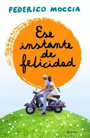ESE INSTANTE DE FELICIDAD