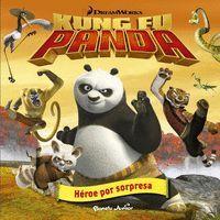 KUNG FU PANDA. HEROE POR SORPRESA