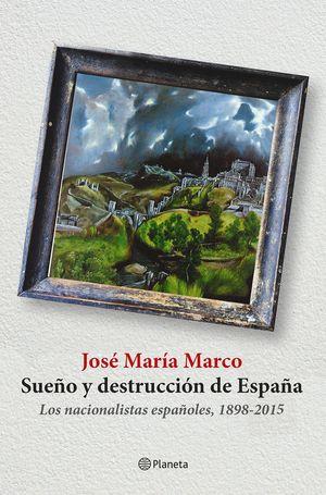 SUEÑO Y DESTRUCCION DE ESPAÑA