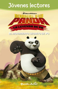 KUNG FU PANDA. EL MOVIMIENTO SECRETO DE PO
