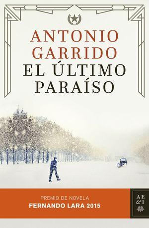 EL ULTIMO PARAISO (PREMIO DE NOVELA FERNANDO LARA 2015)