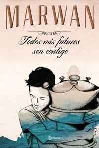 TODOS MIS FUTUROS SON CONTIGO (EDICION ESPECIAL)