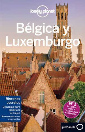 BELGICA Y LUXEMBURGO 2016 (LONELY PLANET)