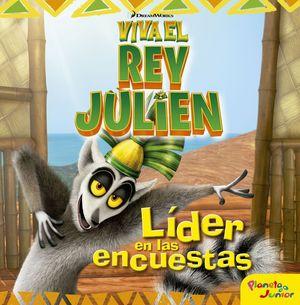 VIVA EL REY JULIEN LIDER EN LAS ENCUESTAS