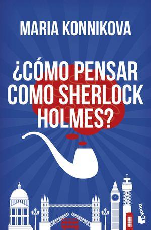 COMO PENSAR COMO SHERLOCK HOLMES ?