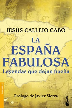 LA ESPAÑA FABULOSA. LEYENDAS QUE DEJAN HUELLA