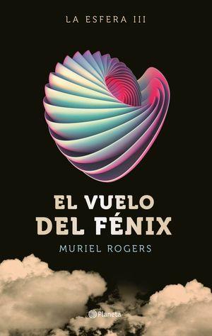 EL VUELO DEL FENIX (TRILOGIA LA ESFERA 3)