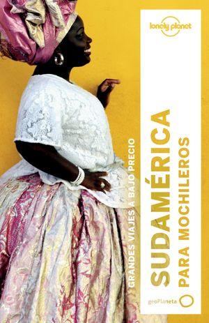 SUDAMÉRICA PARA MOCHILEROS (LONELY PLANET) 2017