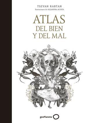 ATLAS DEL BIEN Y DEL MAL (ILUSTRADO)