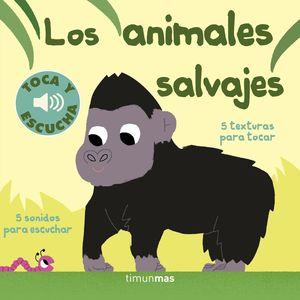 LOS ANIMALES SALVAJES TOCA Y ESCUCHA