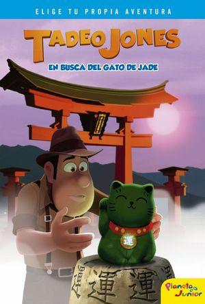 TADEO JONES EN BUSCA DEL GATO DE JADE