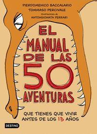 EL MANUAL DE LAS 50 AVENTURAS QUE TIENES QUE VIVIR ANTES DE LOS