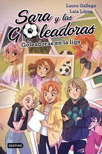 GOLEADORAS EN LA LIGA (SARA Y LAS GOLEADORAS 3)
