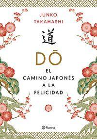 DO. EL CAMINO JAPONÉS DE LA FELICIDAD