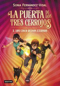 LA PUERTA DE LOS TRES CERROJOS 3. LOS CINCO REINOS ETERNOS