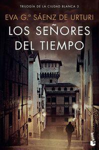 LOS SEÑORES DEL TIEMPO (CIUDAD BLANCA 3)