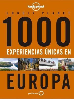 1000 EXPERIENCIAS ÚNICAS EN  EUROPA LONELY PLANET