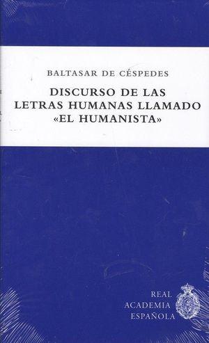 DISCURSO DE LAS LETRAS HUMANAS LLAMADO ?EL HUMANISTA?
