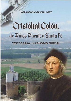 CRISTÓBAL COLÓN, DE PINOS PUENTE A SANTA FE