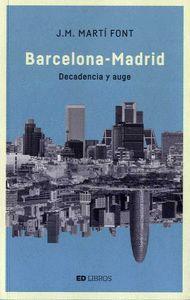 BARCELONA - MADRID DECADENCIA Y AUGE