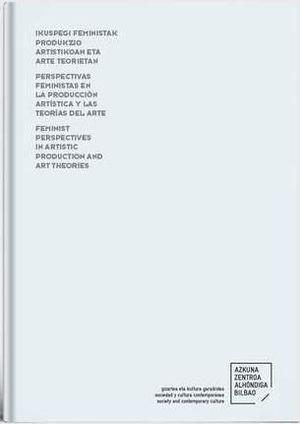 PERSPECTIVAS FEMINISTAS EN LA PRODUCCIÓN ARTÍSTICA