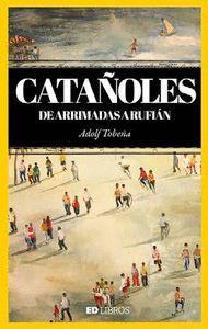 CATAÑOLES, DE ARRIMADAS A RUFIÁN
