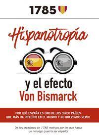 HISPANOTROPIA Y EL EFECTO VON BISMARKC