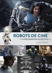 ROBOTS DE CINE DE MARIA A ALITA