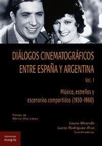 DIÁLOGOS CINEMATOGRÁFICOS ENTRE ESPAÑA Y ARGENTINA (VOL. 1)