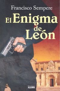El enigma de León (Investigador Pedro Iniesta nº 3)