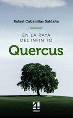 QUERCUS. EN LA RAYA DEL INFINITO