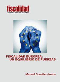 FISCALIDAD EUROPEA: UN EQUILIBRIO DE FUERZAS