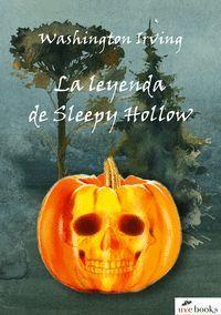 LA LEYENDA DE SLEEPY HOLLOW (ILUSTRADO)
