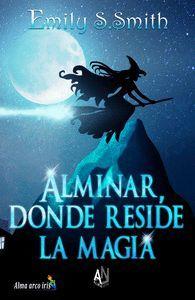ALMINAR, DONDE RESIDE LA MAGIA
