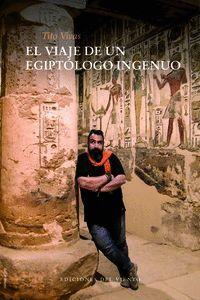 EL VIAJE DE UN EGIPTOLOGO INGENUO