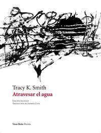 ATRAVESAR EL AGUA (ED. BILINGUE)