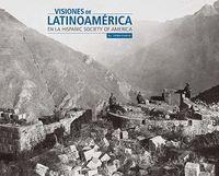VISIONES DE LATINOAMÉRICA EN LA HISPANIC SOCIATY OF AMERICA: EL TERRITORIO