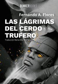 LAGRIMAS DEL CERDO TRUFERO, LAS