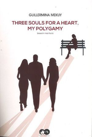 THREE SOULS FOR A HEART, MY POLYGAMY