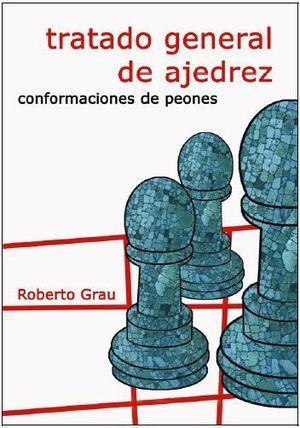 TRATADO GENERAL DE AJEDREZ  - CONFORMACIONES DE PEONES