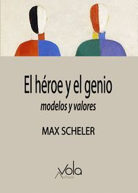 EL HEROE Y EL GENIO, MODELOS Y VALORES