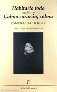 HABITARLO TODO ; CALMA CORAZON, CALMA