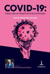 COVID 19: DIARIO DE UN HIPERINMUNE CONFINADO