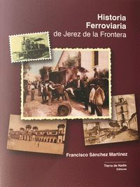 HISTORIA FERROVIARIA DE JEREZ DE LA FRONTERA